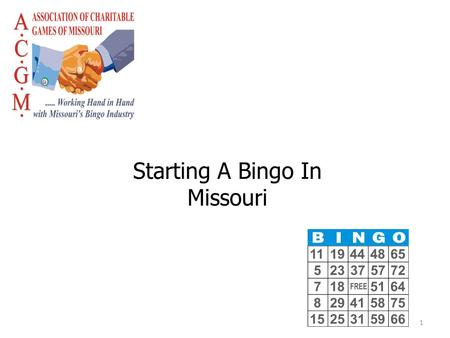 1 Starting A Bingo In Missouri. 2 Do you want to start a bingo? First you must determine whether your group meets the legal requirements necessary to.