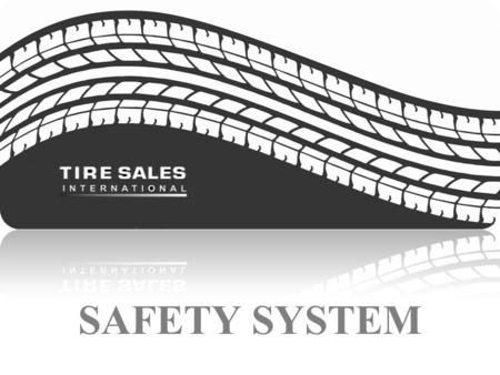 SAFETY SYSTEM. 2 Most of us operate motor vehicles on a daily basis and hardly ever pay any attention to one of the most vital parts of the vehicle which.