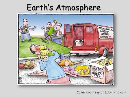 Earths Atmosphere Comic courtesy of Lab-initio.com.