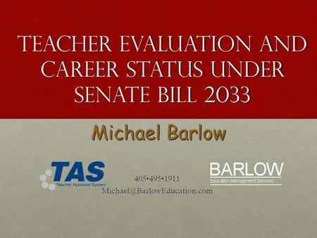 Michael Barlow Teacher Evaluation and Career Status under Senate Bill 2033