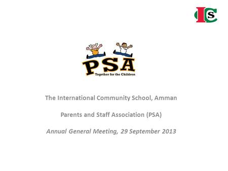 The International Community School, Amman Parents and Staff Association (PSA) Annual General Meeting, 29 September 2013.