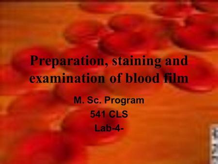 Preparation, staining and examination of blood film