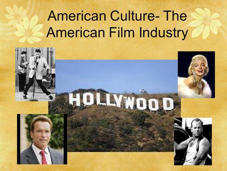 American Culture- The American Film Industry