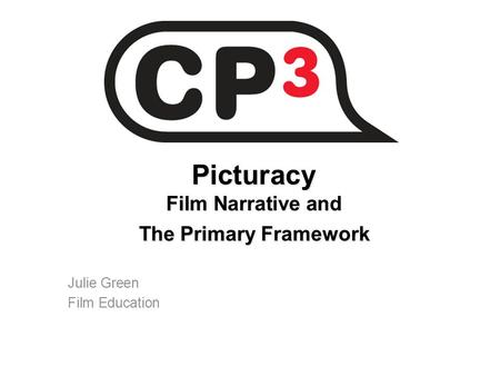 Picturacy Film Narrative and The Primary Framework Julie Green Film Education.