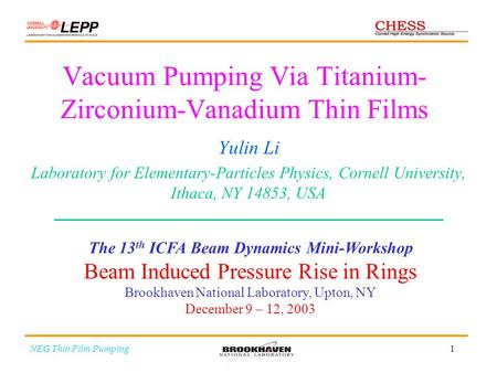 1 Vacuum Pumping Via Titanium- Zirconium-Vanadium Thin Films Yulin Li Laboratory for Elementary-Particles Physics, Cornell University, Ithaca, NY 14853,