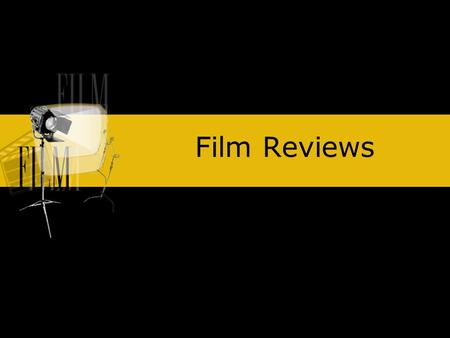 Film Reviews. What do they contain? A film review is written to help you decide whether you would like to see a particular film. So they should contain.