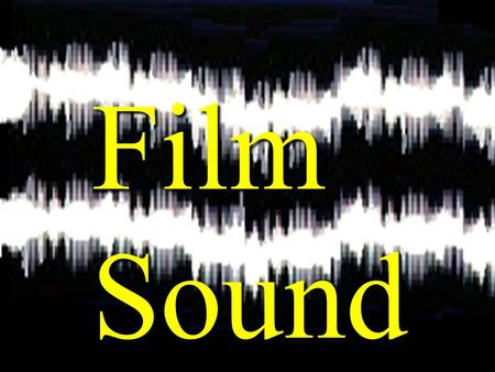 FilmSound. Contents Diegetic and Non Diegetic sound SoundSoundtrack Narration Voice-OverSound Effects Symbolic SoundDirect Sound Wild SoundLooping/Dubbing.