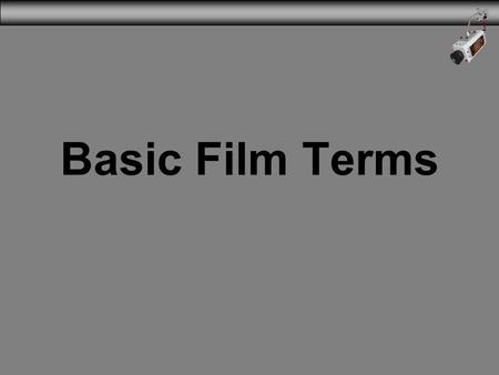 3/31/2017 Basic Film Terms.
