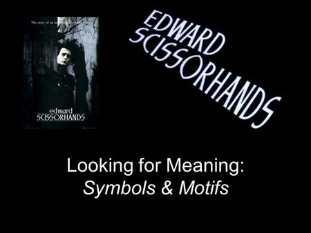 Looking for Meaning: Symbols & Motifs. What is Symbolism? Symbolism is the representation of a concept through symbols or underlying meanings of objects.