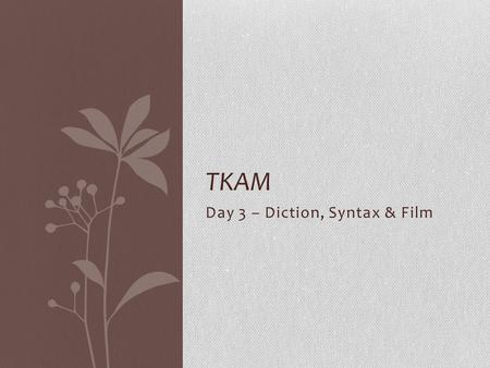 Day 3 – Diction, Syntax & Film