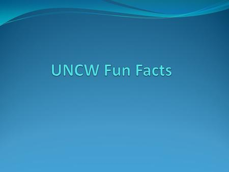 When was UNCW founded? 1947 UNCW was originally founded as Wilmington College in 1947.