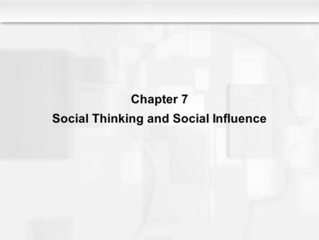 Chapter 7 Social Thinking and Social Influence. Forming Impressions of Others, continued As we engage in person perception, the process of forming impressions.