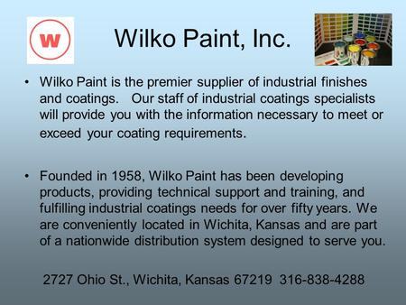 Wilko Paint, Inc. Wilko Paint is the premier supplier of industrial finishes and coatings.   Our staff of industrial coatings specialists will provide.