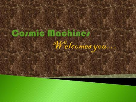 Cosmic Machines is established in 2011 and started its operation in Ahmedabad (Gujarat) with a Vision to Supply high performance machines to the Plastic.