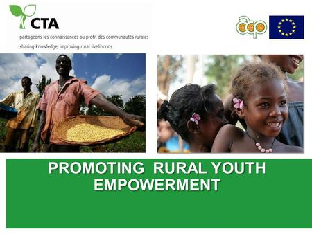 PROMOTING RURAL YOUTH EMPOWERMENT PROMOTING RURAL YOUTH EMPOWERMENT.
