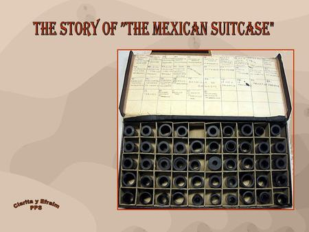 "THE STORY OF ""THE MEXICAN SUITCASE"