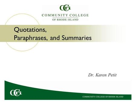 Quotations, Paraphrases, and Summaries Dr. Karen Petit.