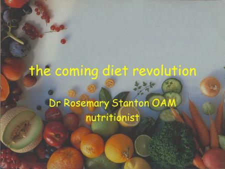 The coming diet revolution Dr Rosemary Stanton OAM nutritionist.