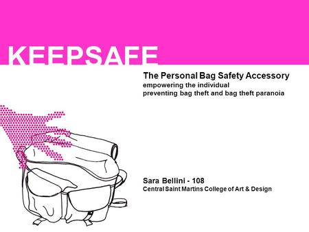 KEEPSAFE The Personal Bag Safety Accessory empowering the individual preventing bag theft and bag theft paranoia Sara Bellini - 108 Central Saint Martins.