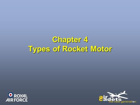 Chapter 4 Types of Rocket Motor. Types of Rocket Motor Rocket motors can be classified into many types.Rocket motors can be classified into many types.