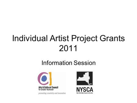 Individual Artist Project Grants 2011 Information Session.