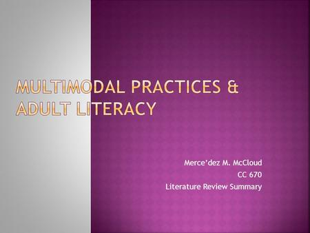 Mercedez M. McCloud CC 670 Literature Review Summary.