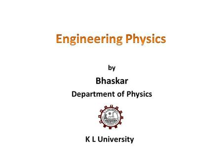by Bhaskar Department of Physics