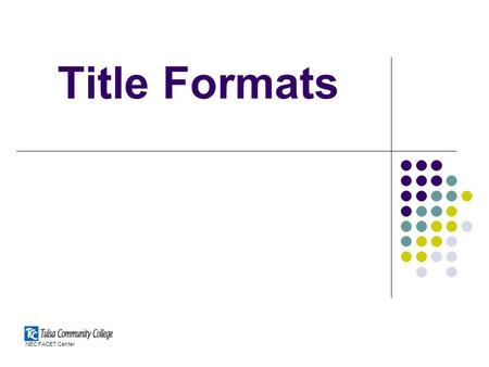 Title Formats NEC FACET Center.