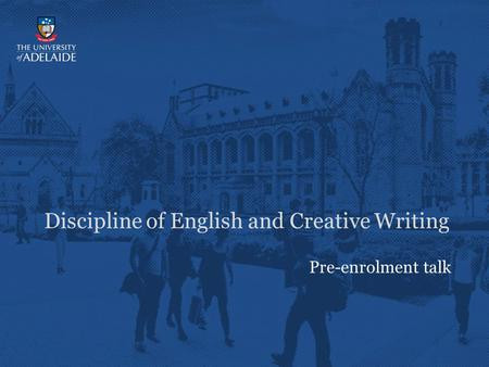Pre-enrolment talk Discipline of English and Creative Writing.