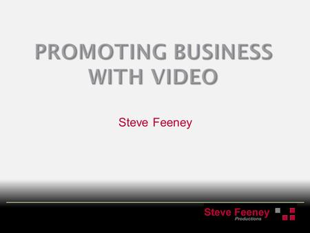 Steve Feeney. The eye and brain designed to react to movement before detail. Engaging – Holds audiences attention. Consistent delivery of your message.