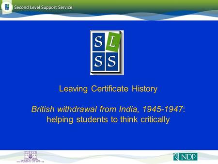 Leaving Certificate History British withdrawal from India, 1945-1947: helping students to think critically.