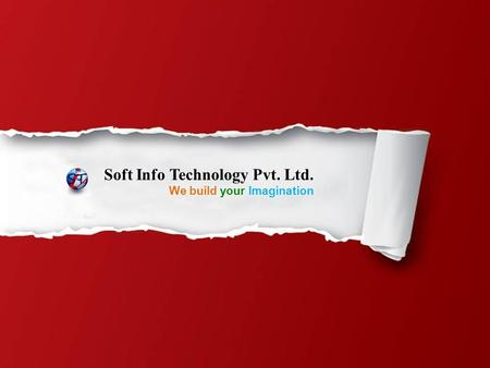 Soft Info Technology Pvt. Ltd. We build your Imagination.