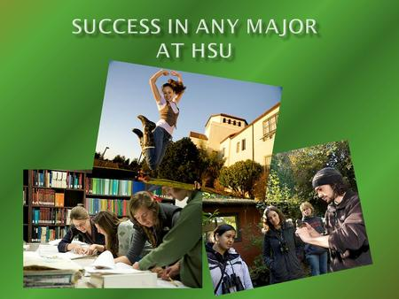 Todays purpose: To help you receive a Bachelors degree from HSU with a major of your choice in 4 years Todays goal: To provide you with the tools and.