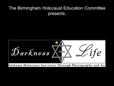 The Birmingham Holocaust Education Committee presents: