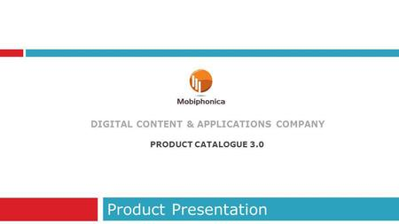 DIGITAL CONTENT & APPLICATIONS COMPANY Product Presentation PRODUCT CATALOGUE 3.0.