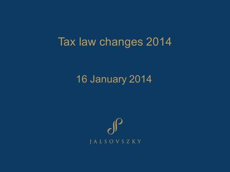 Tax law changes 2014 16 January 2014. Corporate tax I.Changes to R&D allowance II.Changes to holding company legislation III.Changes to film / sport /