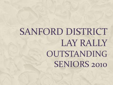SANFORD DISTRICT LAY RALLY OUTSTANDING SENIORS 2010.