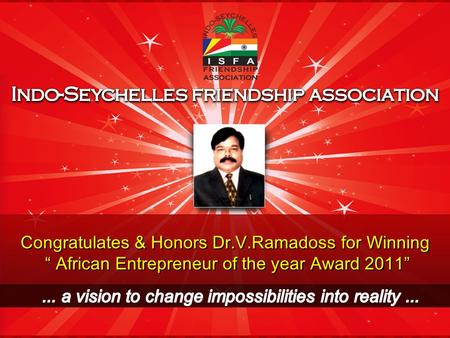 Congratulates & Honors Dr.V.Ramadoss for Winning African Entrepreneur of the year Award 2011 Congratulates & Honors Dr.V.Ramadoss for Winning African Entrepreneur.