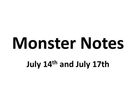 Monster Notes July 14 th and July 17th. July 14 Notes James King gave Dorothy Moore a lamp. Dorothy Moore said James King was at her house at the time.