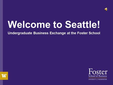 Welcome to Seattle! Undergraduate Business Exchange at the Foster School.