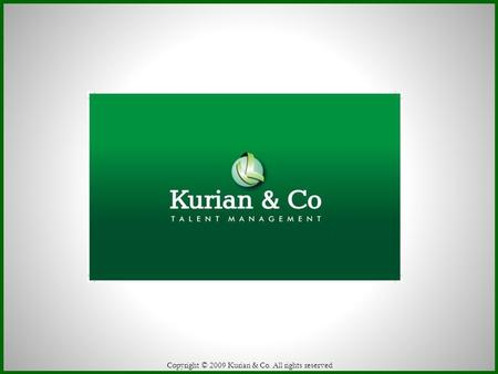 Copyright © 2009 Kurian & Co. All rights reserved.