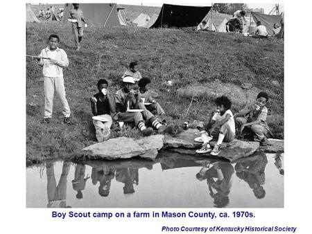 Photo Courtesy of Kentucky Historical Society Boy Scout camp on a farm in Mason County, ca. 1970s.