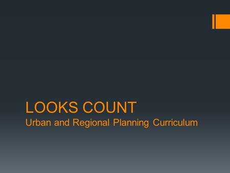 LOOKS COUNT Urban and Regional Planning Curriculum.