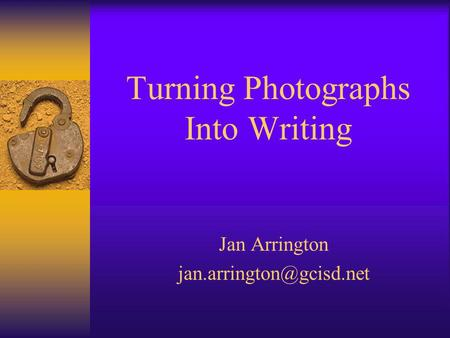 Turning Photographs Into Writing Jan Arrington