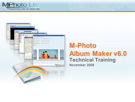 M-Photo Album Maker v6.0 Technical Training November 2008.