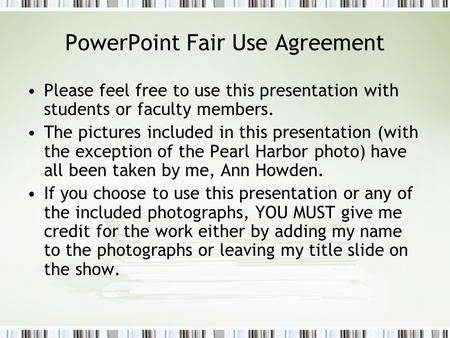 PowerPoint Fair Use Agreement Please feel free to use this presentation with students or faculty members. The pictures included in this presentation (with.