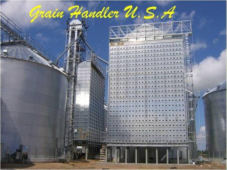 Grain Handler U.S.A.. Why Choose Grain Handler? Designed for the customer- Custom built controls to suit your needs, Dryer sizes available in multiple.
