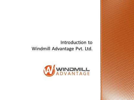 Windmill Advantage is a joint venture of two of the leading advertising firms in Nepal & Bangladesh Business Advantage Private limited of Nepal & Windmill.
