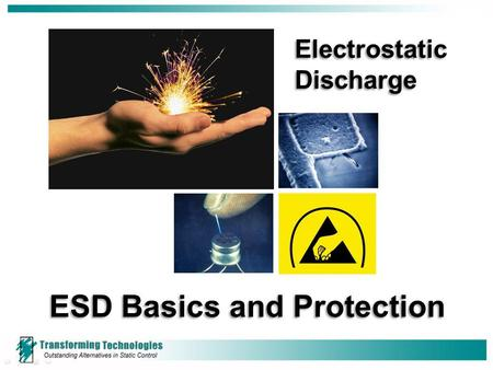 ESD Basics and Protection Electrostatic Discharge.