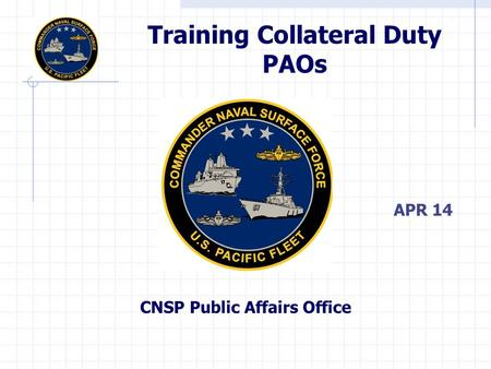 Training Collateral Duty PAOs CNSP Public Affairs Office APR 14.